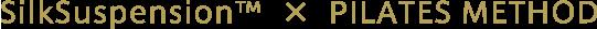 SilkSuspension™ × PILATES METHOD